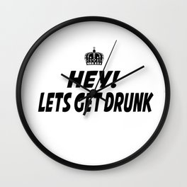 Lets Get Drunk Wall Clock