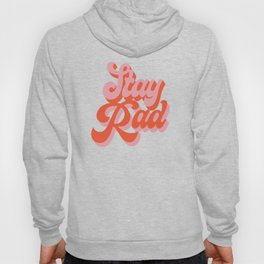 stay rad Hoody
