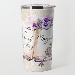 Be a seeker of every day magic Travel Mug