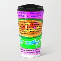 LATTE LIFE LESSONS ~ Is it true? Is it kind? Is it necessary? Metal Travel Mug