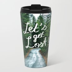 Let's get Lost! - Quote Typography Green Forest Metal Travel Mug