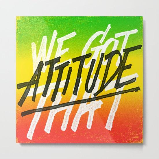 Attitude Metal Print