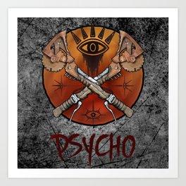 Borderlands Psycho Buzz Axe Art Print