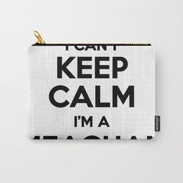 I cant keep calm I am a MEAGHAN Carry-All Pouch