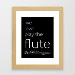 Live, love, play the flute (dark colors) Framed Art Print