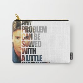 MacGyver said: Any problem can be solved with a little ingenuity. Carry-All Pouch