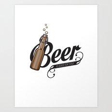 Beer is good Art Print