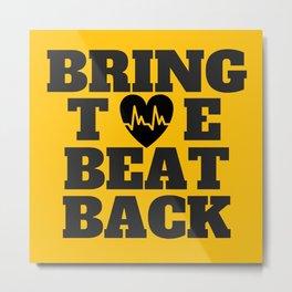 Bring the Beat Back Metal Print