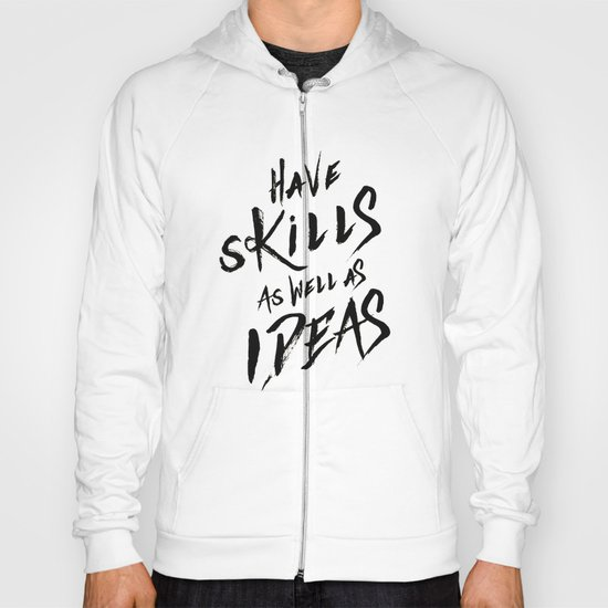 have Skills as well as ideas Hoody