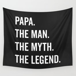 Papa The Man The Myth Funny Quote Wall Tapestry