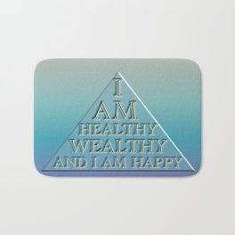 I AM Healthy, Wealthy and I AM Happy Bath Mat