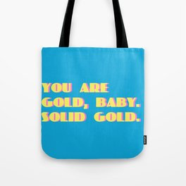 You Are Gold Tote Bag