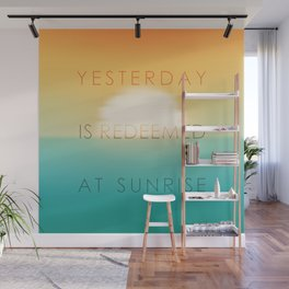 Yesterday is redeemed at sunrise Wall Mural