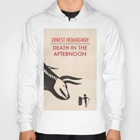 hemingway Hoodies featuring Death in the afternoon by Wharton