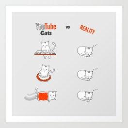 Youtube Cats vs Reality Art Print