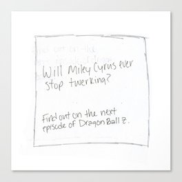 Will Miley Cyrus Ever Stop Twerking? (Pillow Talk) Canvas Print