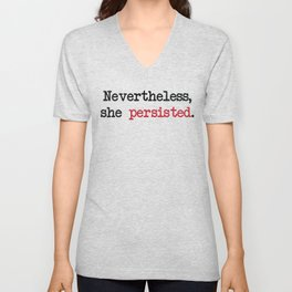 Nevertheless She Persisted Unisex V-Neck