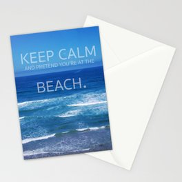 Keep Calm and Pretend you're at the Beach Stationery Cards