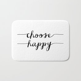 Choose Happy black and white monochrome typography poster design home decor bedroom wall art Bath Mat