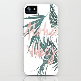 Aloha Vibes iPhone Case