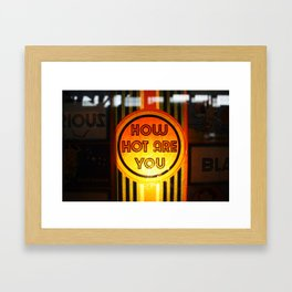 How hot are you? Framed Art Print