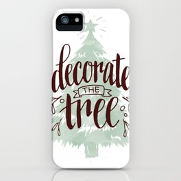 Decorate the Tree iPhone Case