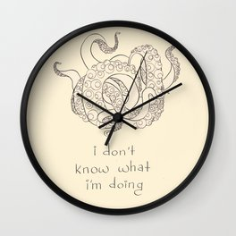 I don't know what I'm doing Wall Clock