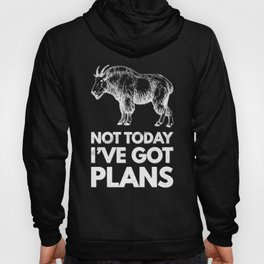 Not Today I Have Plans Goat Ram Wild Big Horned CO Hoody