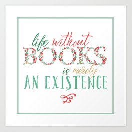 Life Without Books... Art Print