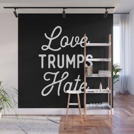 Love Trumps Hate Wall Mural