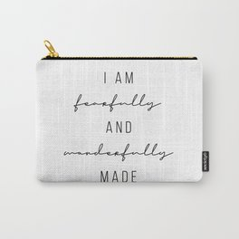 I Am Fearfully and Wonderfully Made Carry-All Pouch