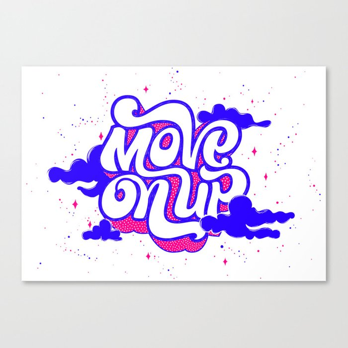 Move on Up Canvas Print