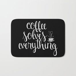 Coffee Solves Everything (inverted) Bath Mat