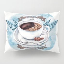 Coffee To The Rescue Pillow Sham