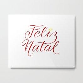 Feliz Natal - merry Christmas in Portuguese, calligraphy Metal Print