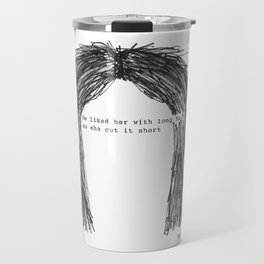 Short hair (famous tumblr quote) by Pien Pouwels Travel Mug