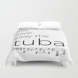 Live, love, play the tuba Duvet Cover