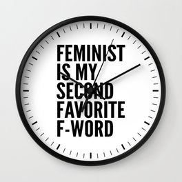 Feminist is My Second Favorite F-Word Wall Clock