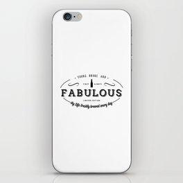 Young, Broke & Fabulous! iPhone Skin
