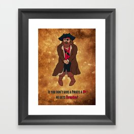 """If You Don't Give a Pirate a """"P"""" He Gets """"Irate"""" Framed Art Print"""
