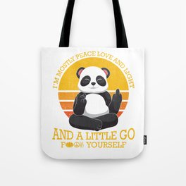 Mostly Peace Love Light And A Little go F You Tote Bag