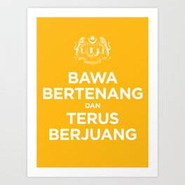 BAWA BERTENANG DAN TERUS BERJUANG Art Print