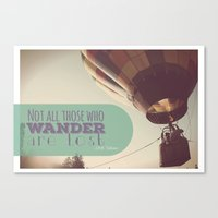 not all who wander are lost Canvas Prints featuring Not All Who Wander by Alysa Sawyer