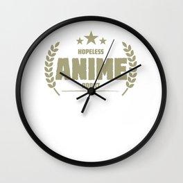 Hopeless Anime Addict Funny Addiction Wall Clock