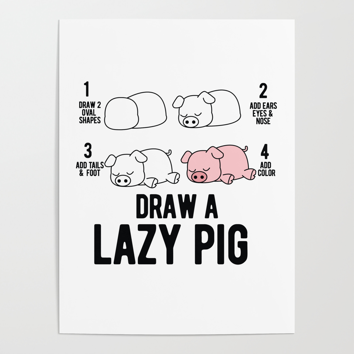 Draw A Lazy Pig Fun Animal Step By Step Painting Poster By Valuestees Society6