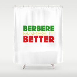 Berbere Makes It Better, in Ethiopian colors Shower Curtain
