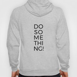 Do Something! Hoody