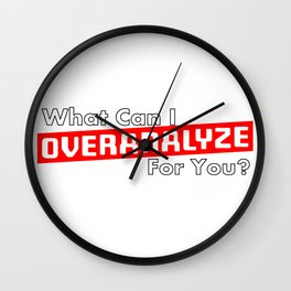 What Can I OVERANALYZE For You? Wall Clock