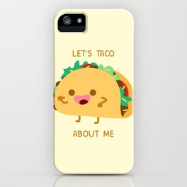 Self Centered Taco iPhone Case