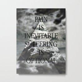 Pain Is Inevitable. Metal Print